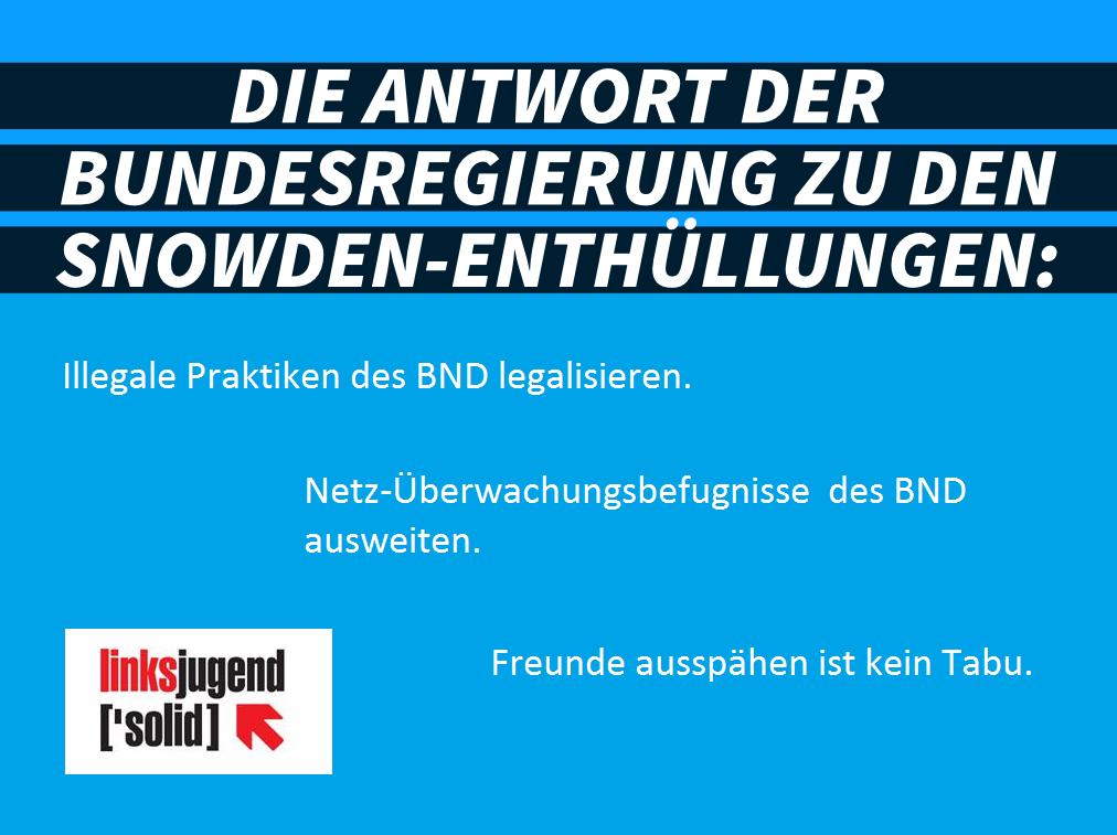 Antwort der Bundesregierung auf die Snowden-Enthüllungen: BND-Reform eine Katastrophe